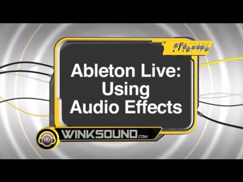Ableton Live:  Using Audio Effects | WinkSound