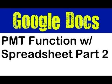 Using Google Docs Spreasheet with PMT Function Part 2