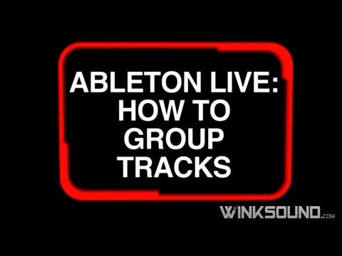 Ableton Live: How to Group Tracks | WinkSound