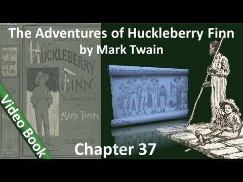 Chapter 37 - The Adventures of Huckleberry Finn by Mark Twain