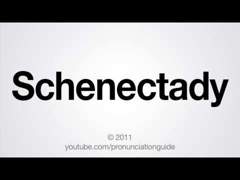 How to Pronounce Schenectady