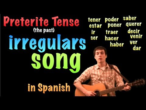 02 Spanish Lesson - Preterite - Irregulars - Song!