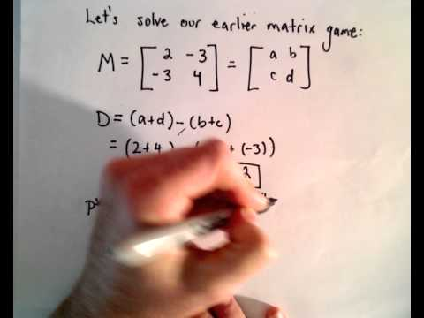 Game Theory , Part 7 ( Solution to 2x2 Matrix Games )