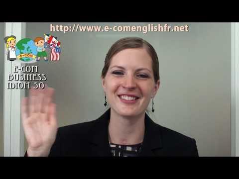 Apprendre l'Anglais en Ligne: Business Idioms 36/50