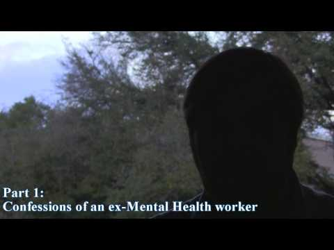 Confessions of Ex-Mental Health Worker Part 1 Psychiatry Commitment