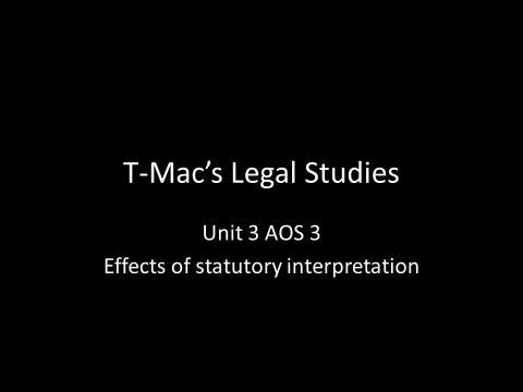 VCE Legal Studies - Unit 3 AOS3 - Effects of statutory interpretation