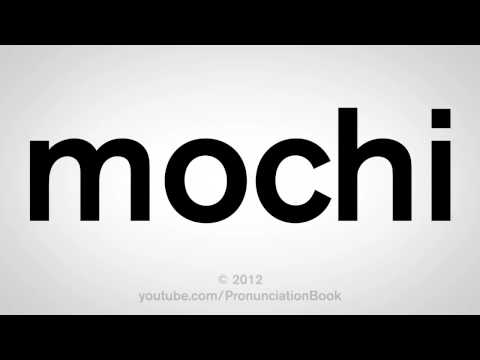 How To Pronounce Mochi