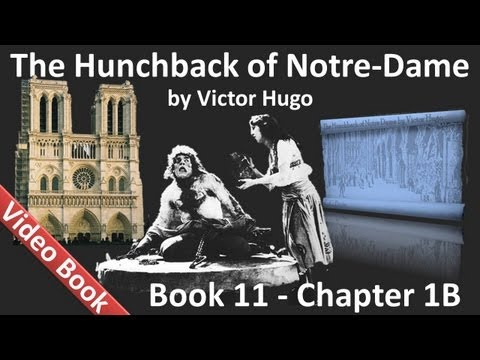 Book 11 - Chapter 1B - The Hunchback of Notre Dame by Victor Hugo