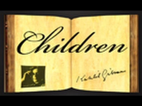 Pearls Of Wisdom - Children by Khalil Gibran - Poetic Essay