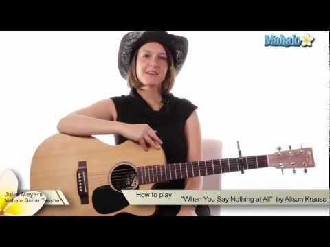 "How to Play ""When You Say Nothing at All"" by Alison Krauss on Guitar"