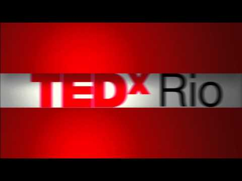 TEDxRio de Janeiro - Opening Session: Visions