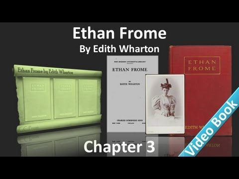 Chapter 3 - Ethan Frome by Edith Wharton