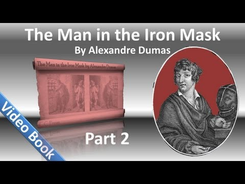 Part 02 - The Man in the Iron Mask Audiobook by Alexandre Dumas (Chs 05-11)