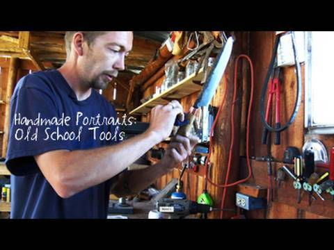 Handmade Portraits: Old School Tools