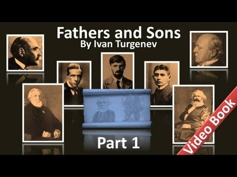 Part 1 - Fathers and Sons Audiobook by Ivan Turgenev (Chs 1-10)