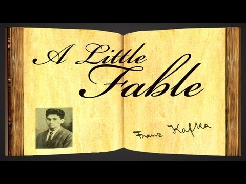 Pearls Of Wisdom - A Little Fable by Franz Kafka - Parable