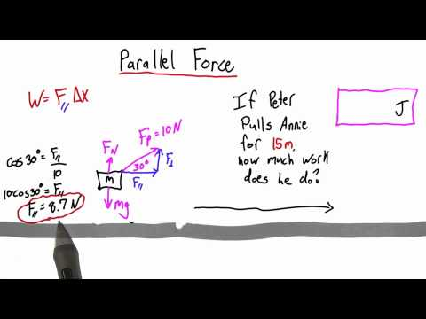 Parallel Force Solution - Intro to Physics - Work and Energy - Udacity