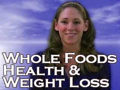 Whole Foods, Health and Weight Loss - Nutrition by Natalie
