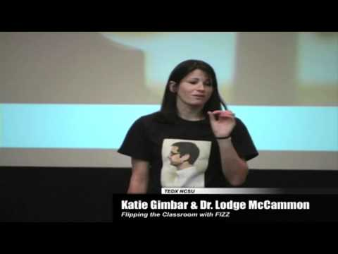 TEDxNCSU - Katie Gimbar & Dr. Lodge McCammon - Flipping The Classroom With FIZZ