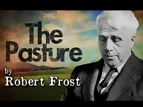 Pearls Of Wisdom - The Pasture by Robert Frost - Poetry Reading
