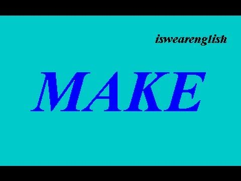 To Make - Explained with examples - ESL British English Pronunciation