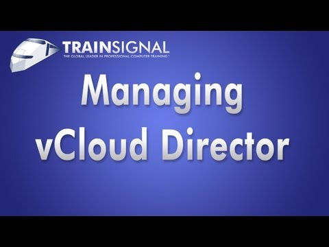 VMware Cloud Computing - Managing vCloud Director