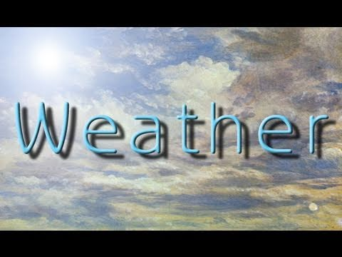 Weather | Learn English | The Weather