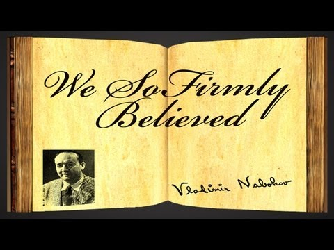 We So Firmly Believed by Vladimir Nabokov - Poetry Reading