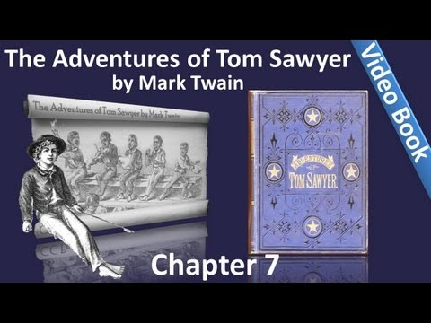 Chapter 07 - The Adventures of Tom Sawyer by Mark Twain