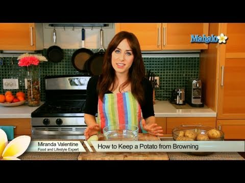 How to Keep a Potato from Browning