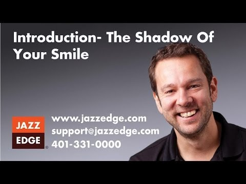 Introduction- The Shadow Of Your Smile
