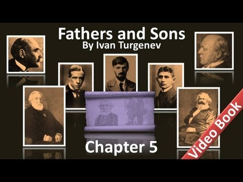 Chapter 05 - Fathers and Sons by Ivan Turgenev