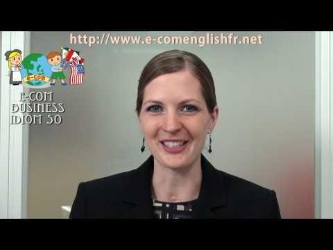 Apprendre l'Anglais en Ligne: Business Idioms 50/50