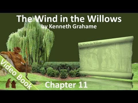 Chapter 11 - The Wind in the Willows by Kenneth Grahame