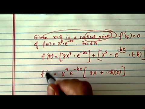 Critical Point: given that x = 4 is a critical point of f(x) = x^8e^(-kx),  find the value of k