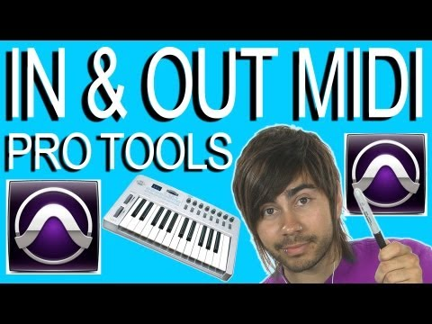 Set Ins and Outs For MIDI - Pro Tools 9