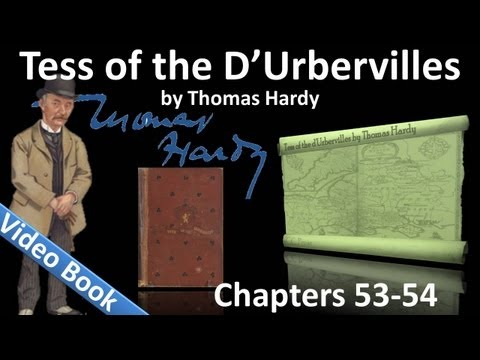 Chapter 53-54 - Tess of the d'Urbervilles by Thomas Hardy