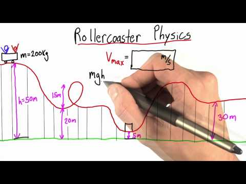 Rollercoaster Physics Solution - Intro to Physics - Work and Energy - Udacity