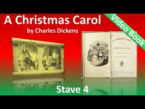 Stave 4 - A Christmas Carol by Charles Dickens