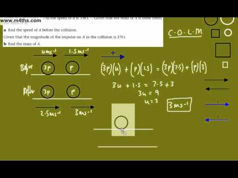 (12) C.O.L.M Mechanics M1 (q12) - conservation of linear momentum - Exam style question on impulse