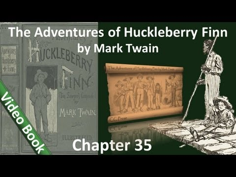 Chapter 35 - The Adventures of Huckleberry Finn by Mark Twain