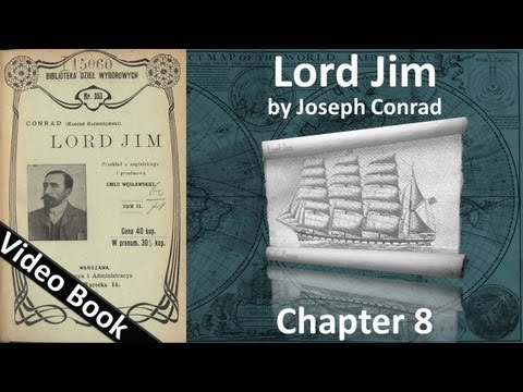 Chapter 08 - Lord Jim by Joseph Conrad