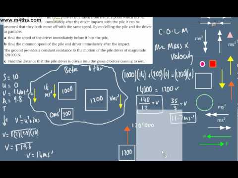 (7) Dynamics Overview -  M1 Mechanics Revision - Pile driver - Conservation of momentum