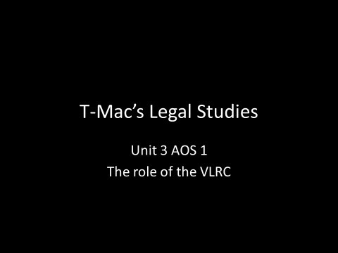 VCE Legal Studies - Unit 3 AOS1 - The role of the Victorian Law Reform Commission (VLRC)