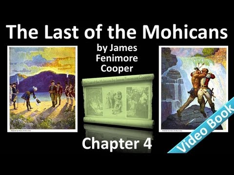 Chapter 04 - The Last of the Mohicans by James Fenimore Cooper