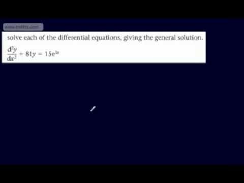 (6) FP2 - 2nd Order Differential Equations (2 general solutions using a particular integral)