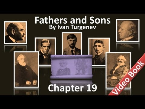 Chapter 19 - Fathers and Sons by Ivan Turgenev
