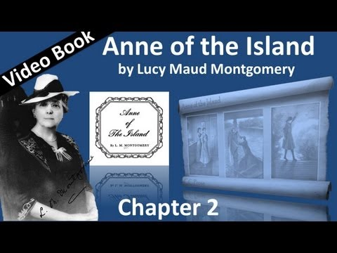 Chapter 02 - Anne of the Island by Lucy Maud Montgomery
