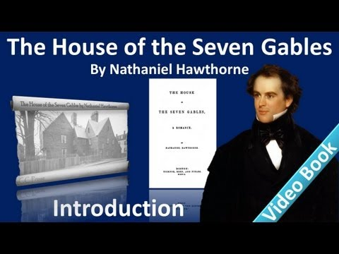 Introductory Note & Preface  - The House of the Seven Gables by Nathaniel Hawthorne