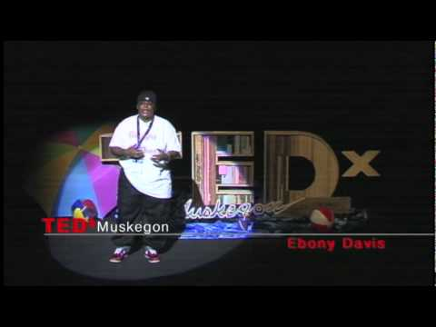 TEDxMuskegon - Ebony Davis - Look In the Mirror